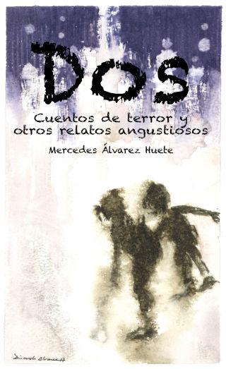 Dos: Cuentos de terror y otros relatos angustiosos (ebook)